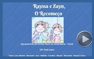 RAYSSA E ZAYN, O RECOMEÇO