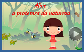 Alice, a protetora da natureza