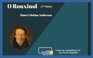 O Rouxinol (1ª parte)