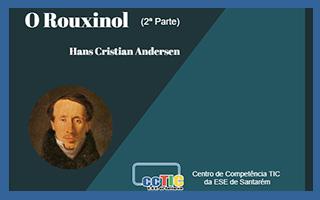 O Rouxinol (2ª parte)