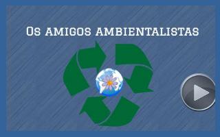 Os amigos ambientalistas