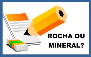 Rocha ou mineral?