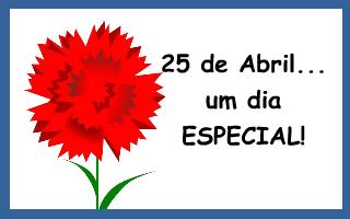 25 de Abril… um dia especial!