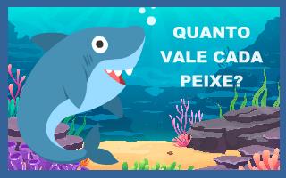 Quanto vale cada peixe?
